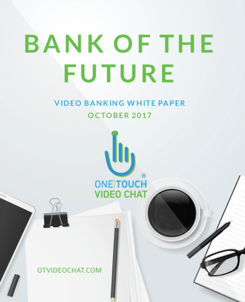 Bank of the Future: Video Banking Webinar + White Paper