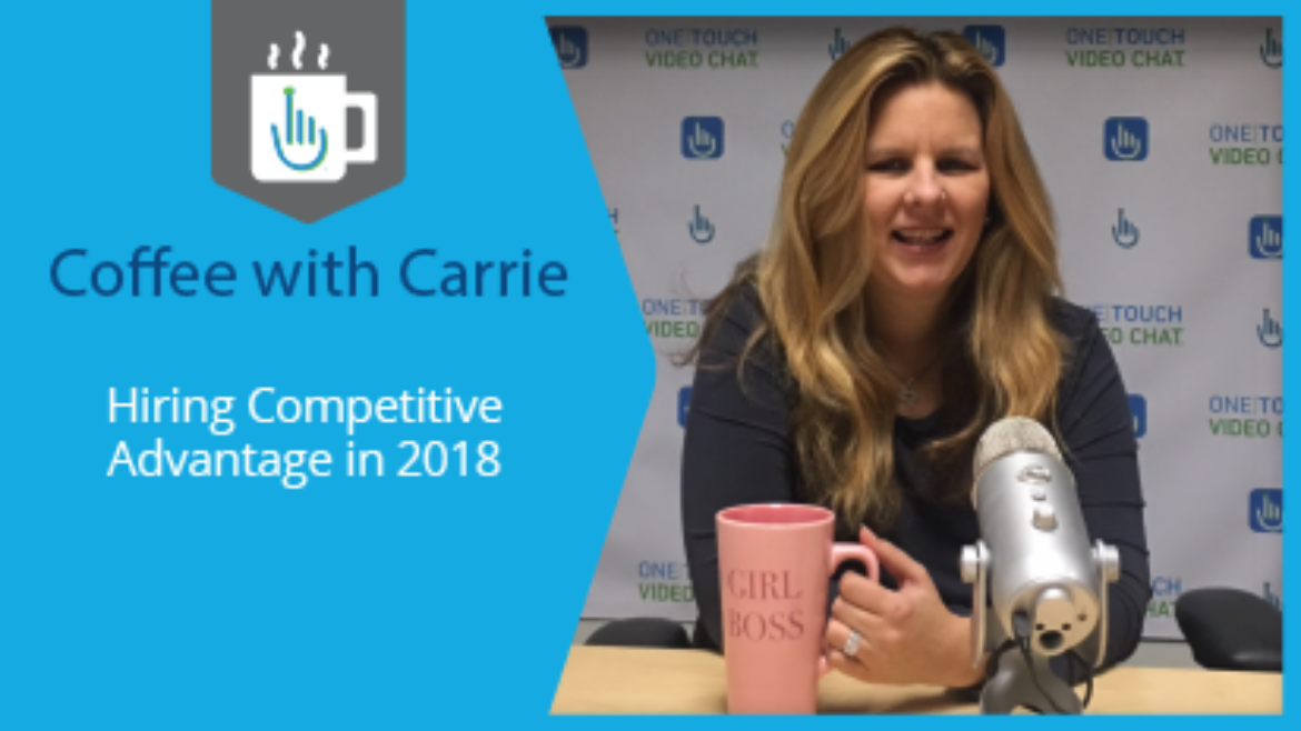 Hiring Competitive Advantage in 2018: Live Video Interviews