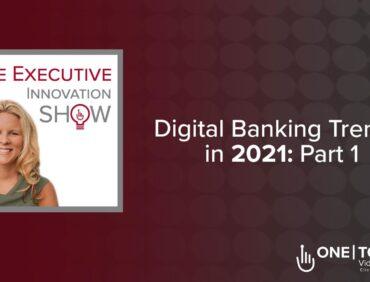 Digital Banking Trends 2021 – Part 1